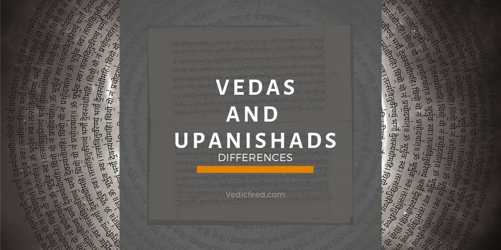 Upanishads and Vedas - Difference