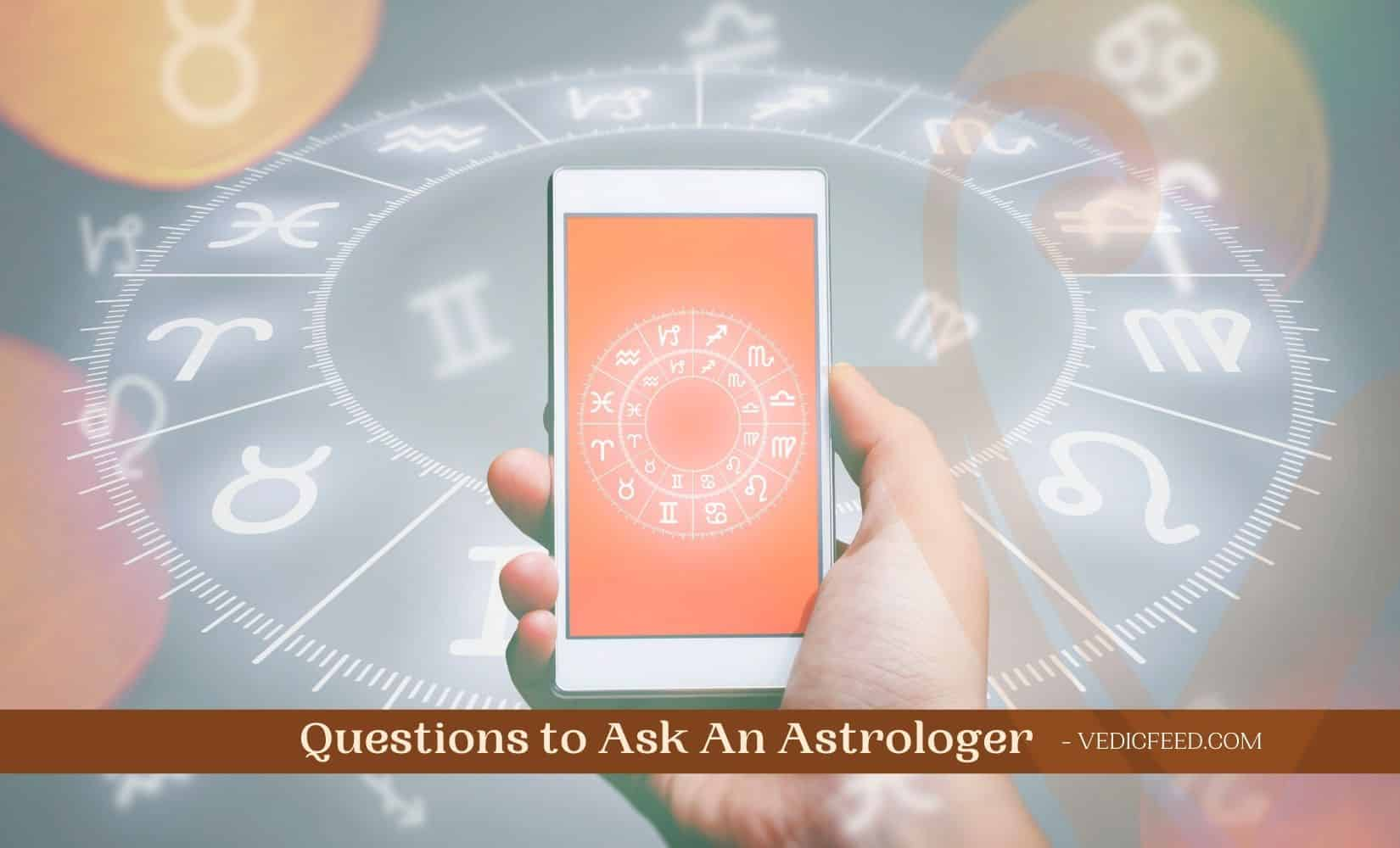 Questions to Ask An Astrologer