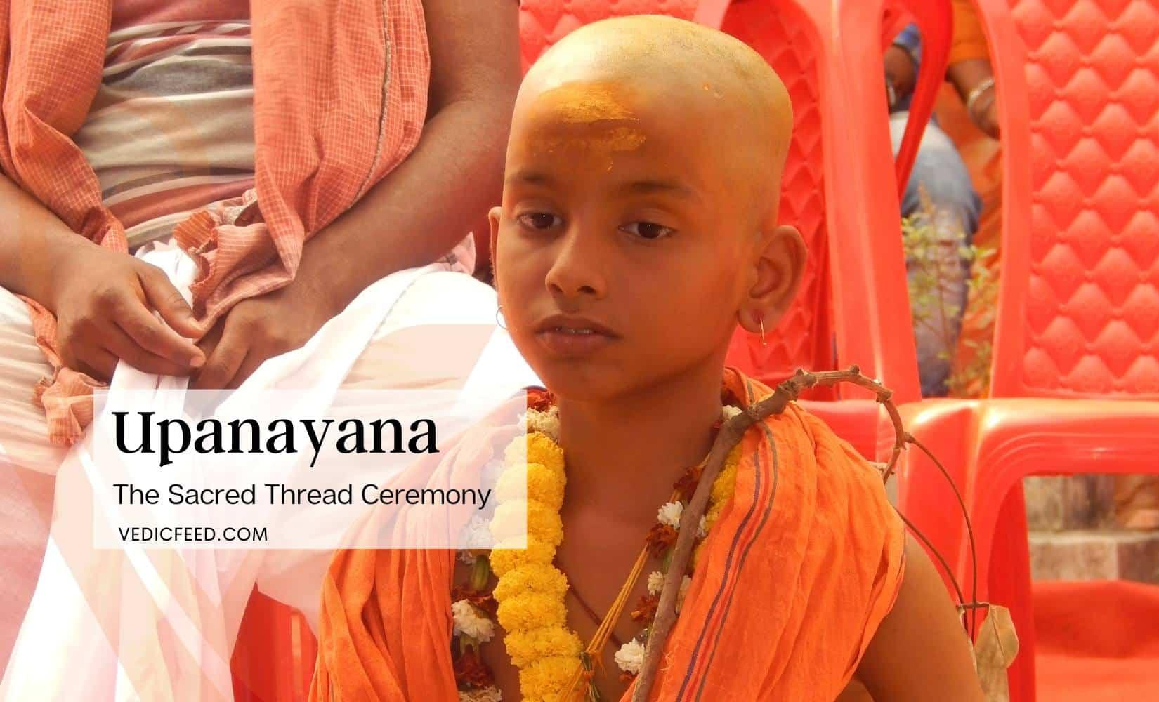 Upanayana - The Sacred Thread Ceremony