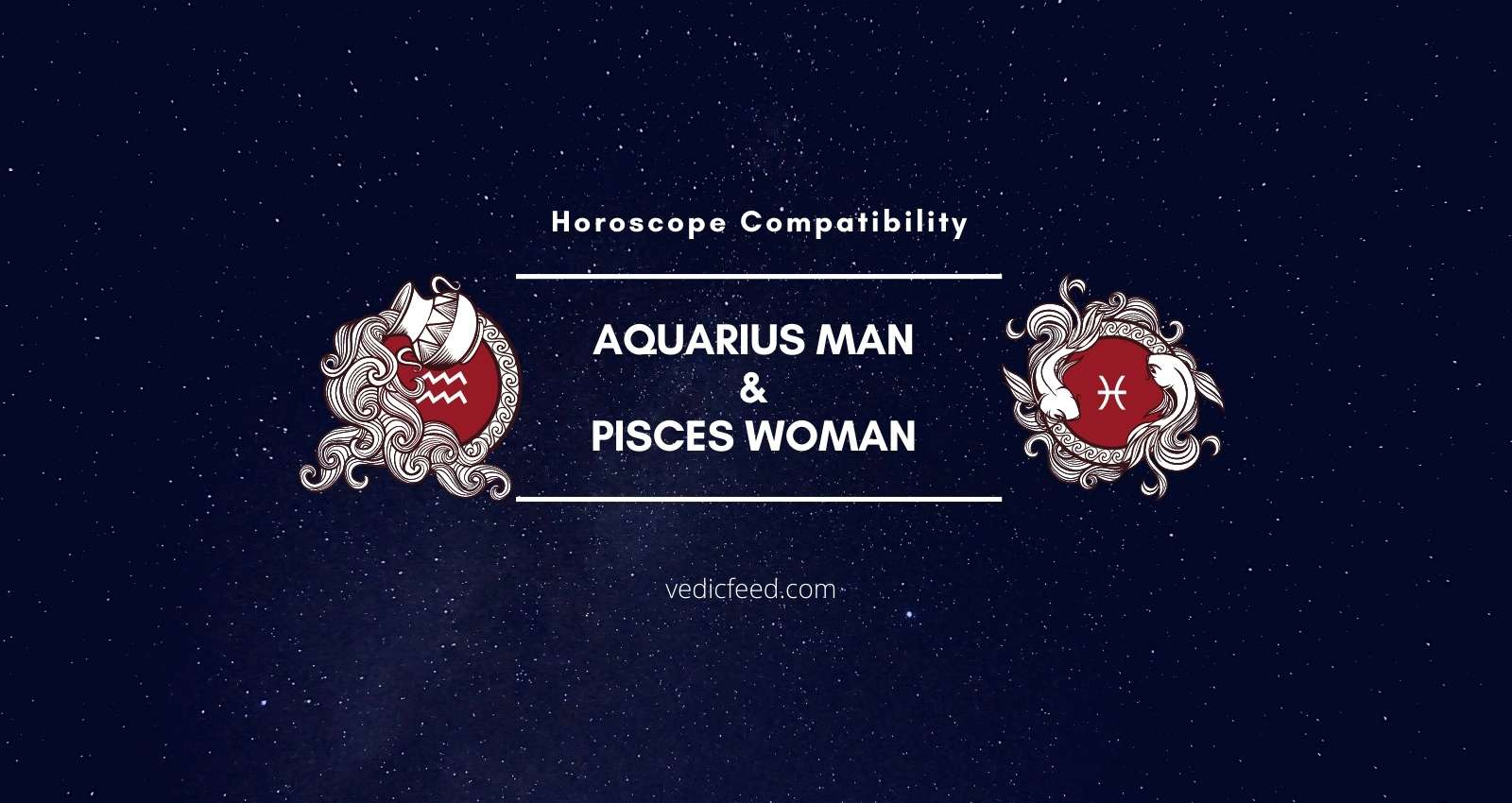 Aquarius Man and Pisces Woman Compatibility