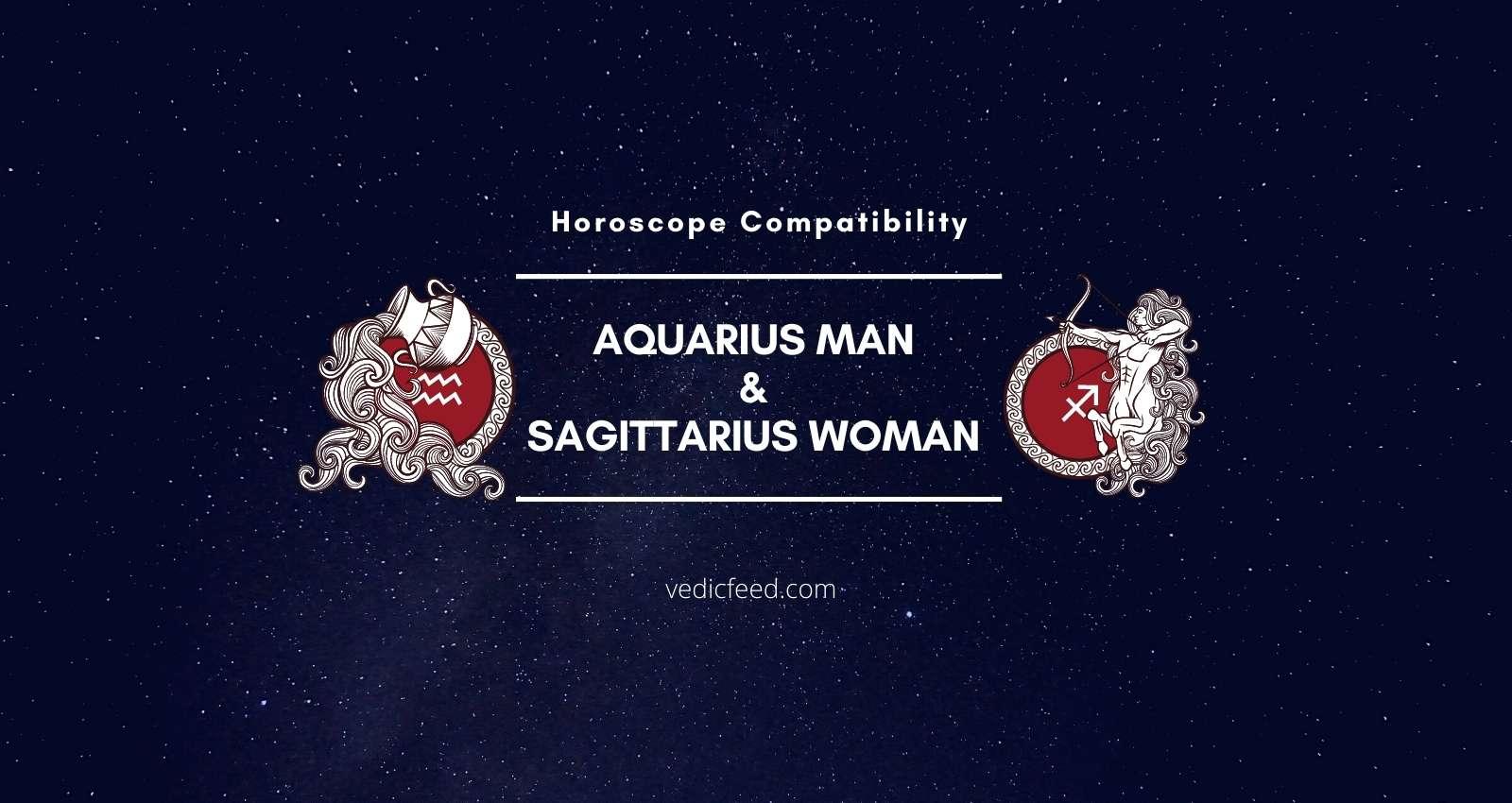 Aquarius Man and Sagittarius Woman Compatibility