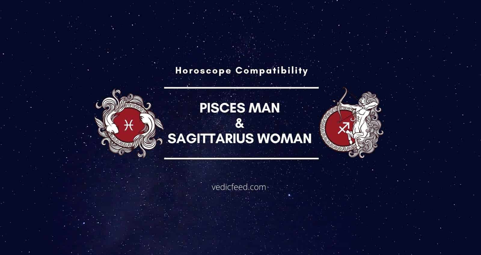 Pisces Man and Sagittarius Woman Compatibility