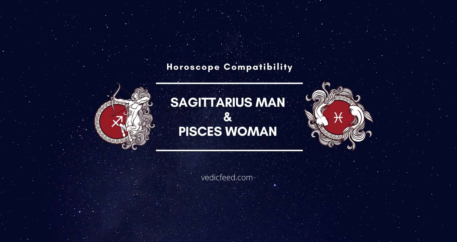 Sagittarius man and pisces woman