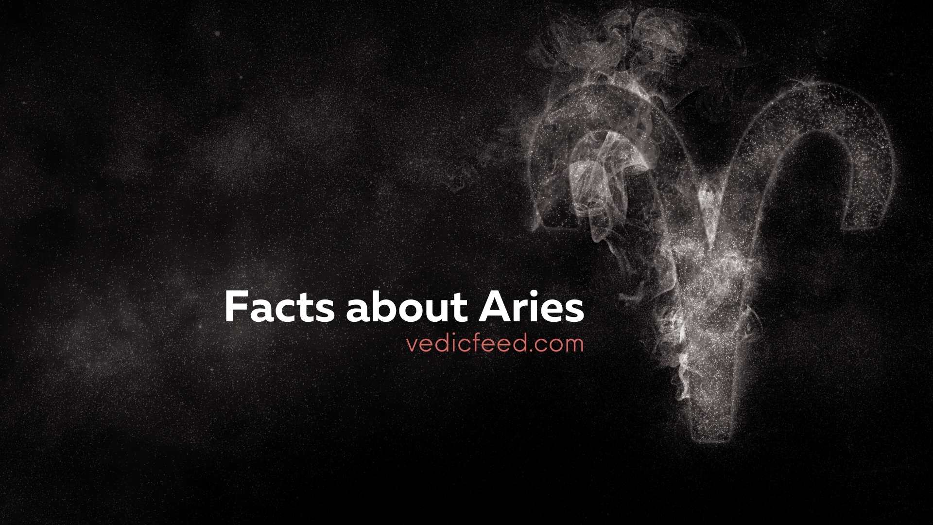 Facts about Aries Zodiac Sign