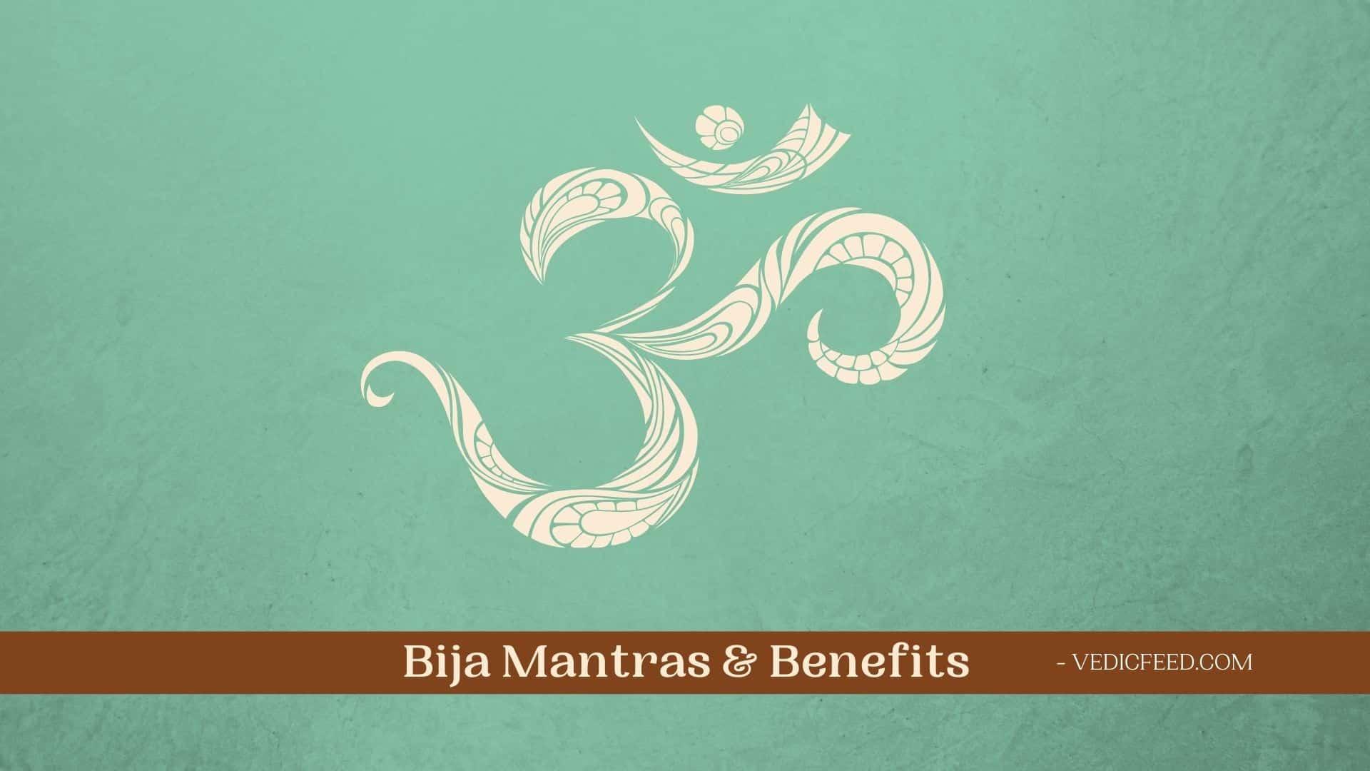 Bija Mantras & Benefits