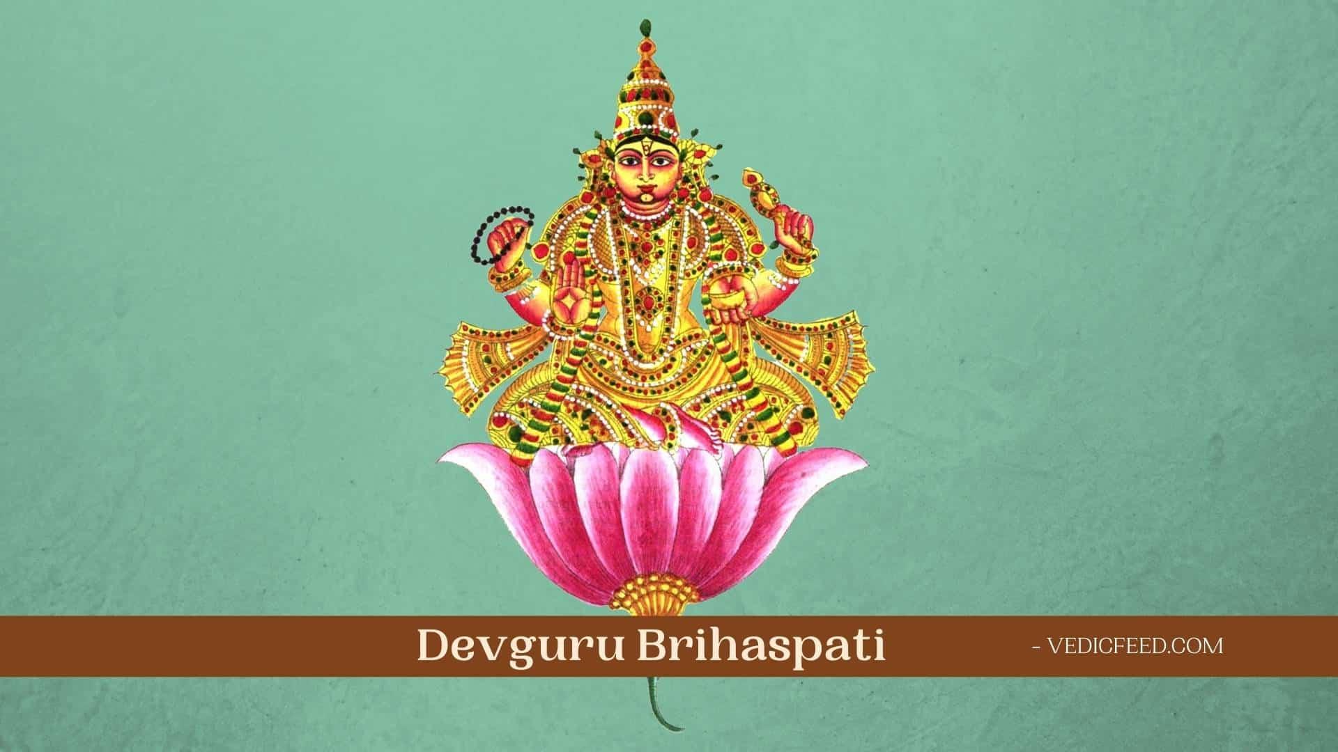 Brihaspati - Guru of the Hindu Gods