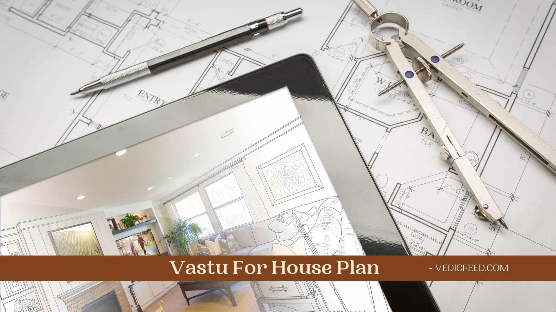 Vastu For House Plan