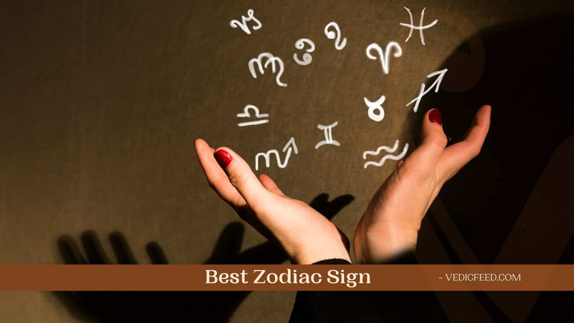 Best Zodiac Sign according to Vedic Astrology